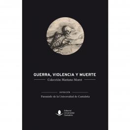Guerra, violencia y muerte en la Colección Mariano Moret